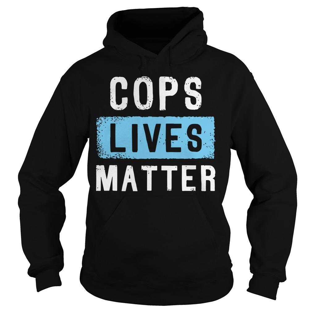 Cops Lives Matter Hoodie