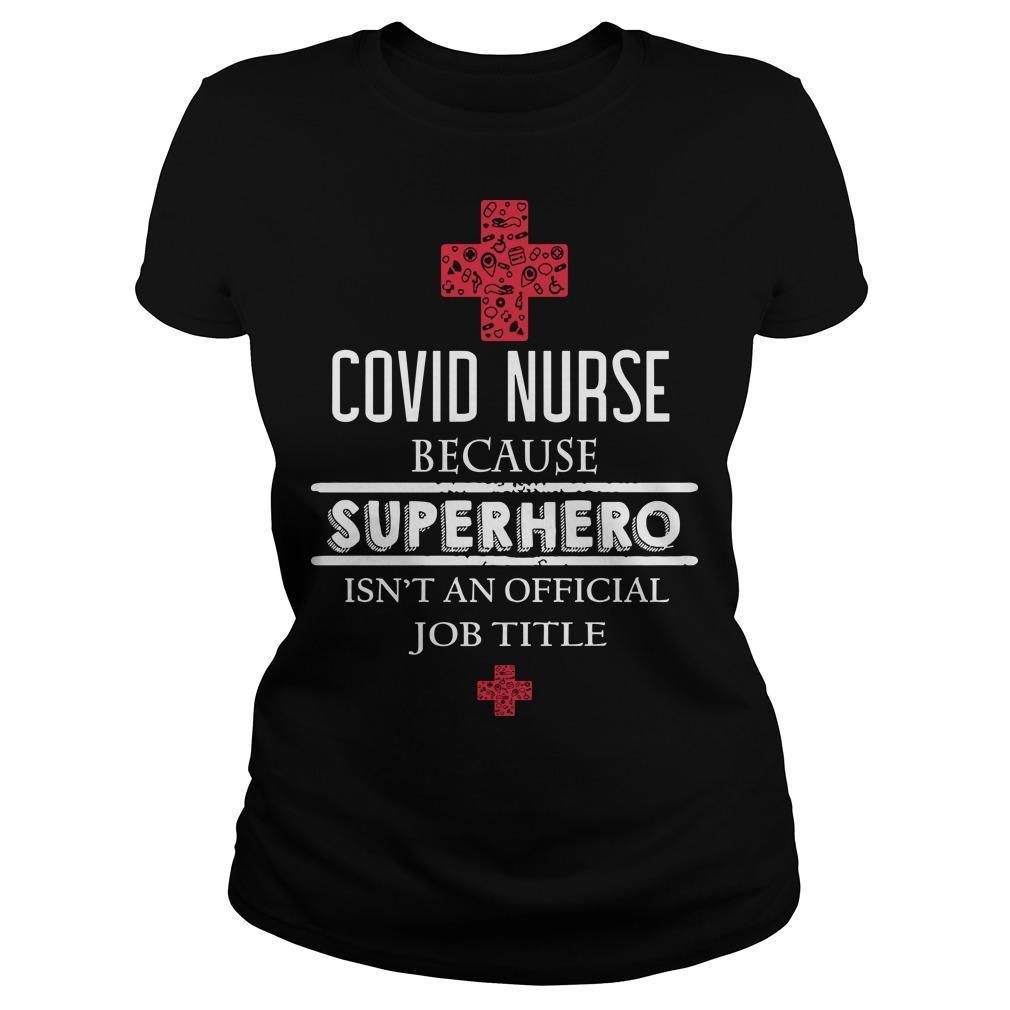 Covid Nurse Because Superhero Isn't An Official Job Title Longsleeve