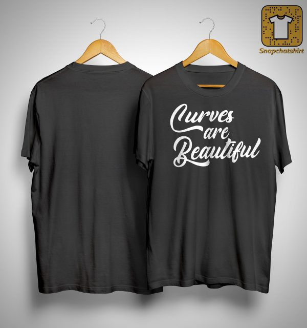 Curves Are Beautiful Shirt