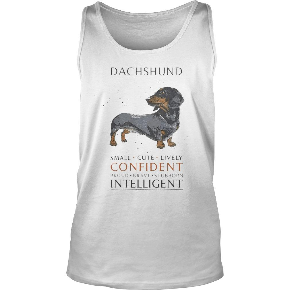 Dachshund Small Cute Lively Confident Proud Brave Stubborn Intelligent Tank Top