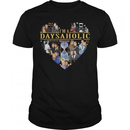 Day Of Our Lives I'm Days Aholic Shirt