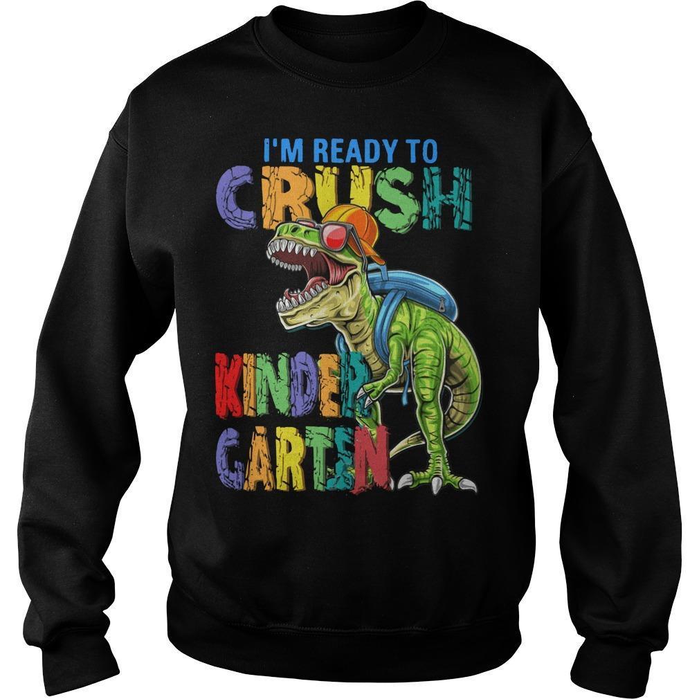 Dinosaur I'm Ready To Crush Kindergarten Sweater