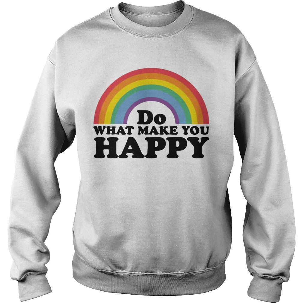 Do What Makes You Happy T Sweater