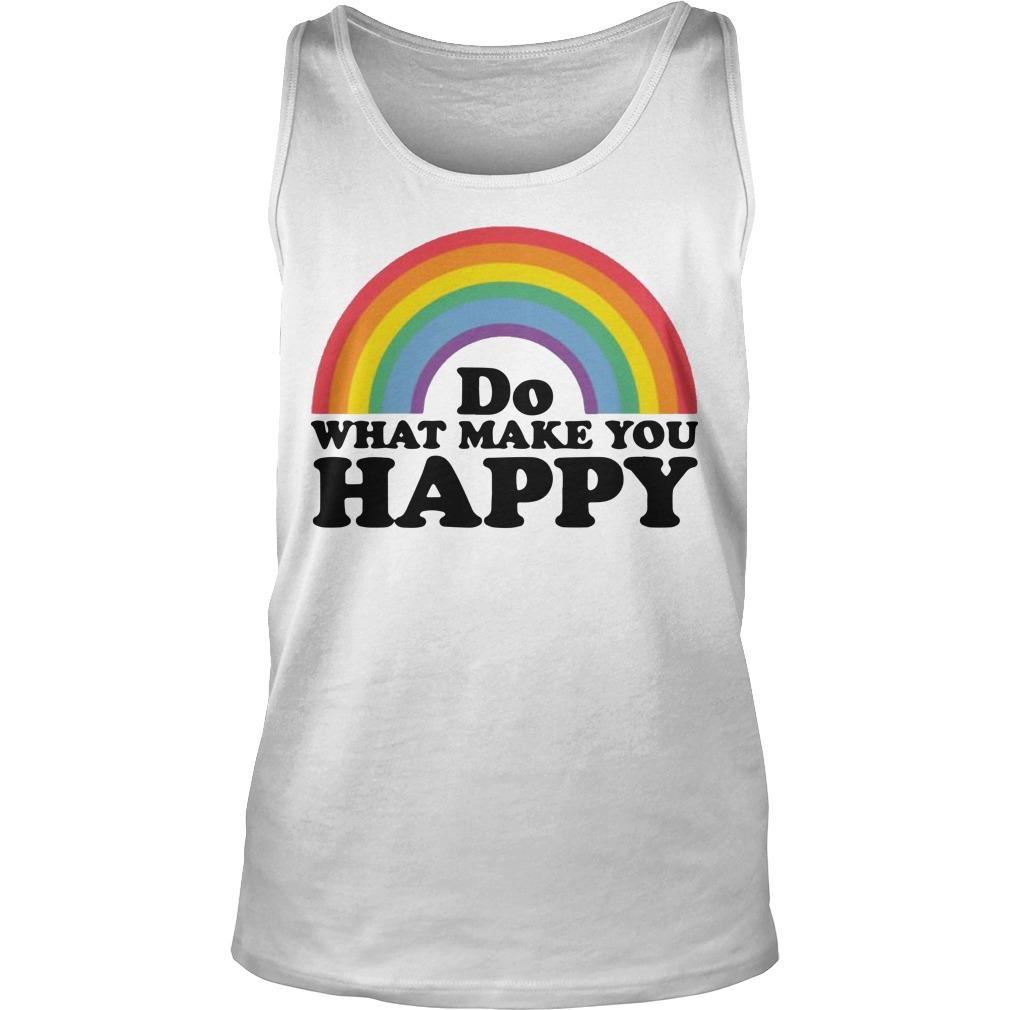 Do What Makes You Happy T Tank Top