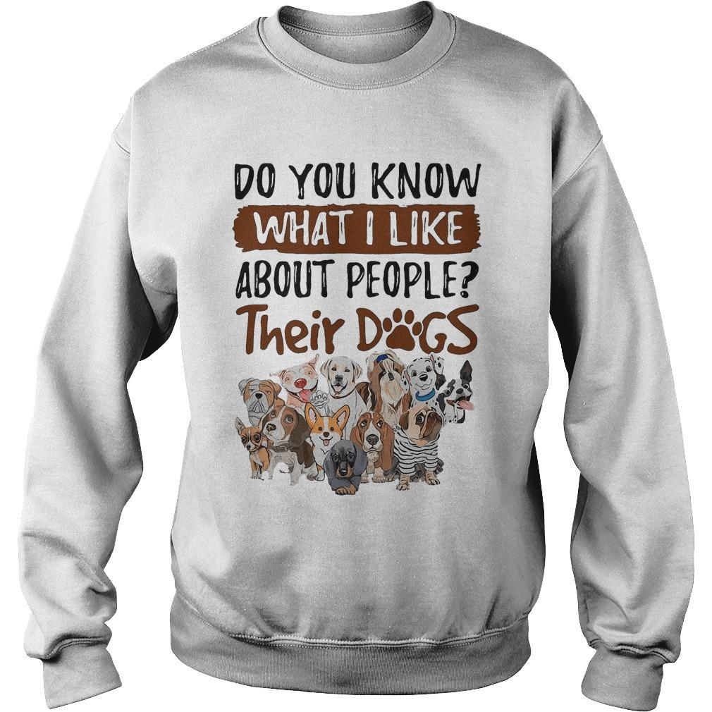 Do You Know What I Like About People Their Dogs Sweater
