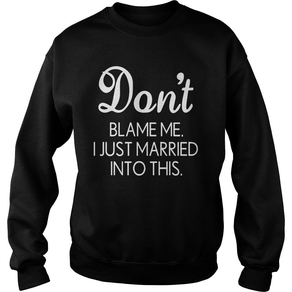 Don't Blame Me I Just Married Into This Sweater