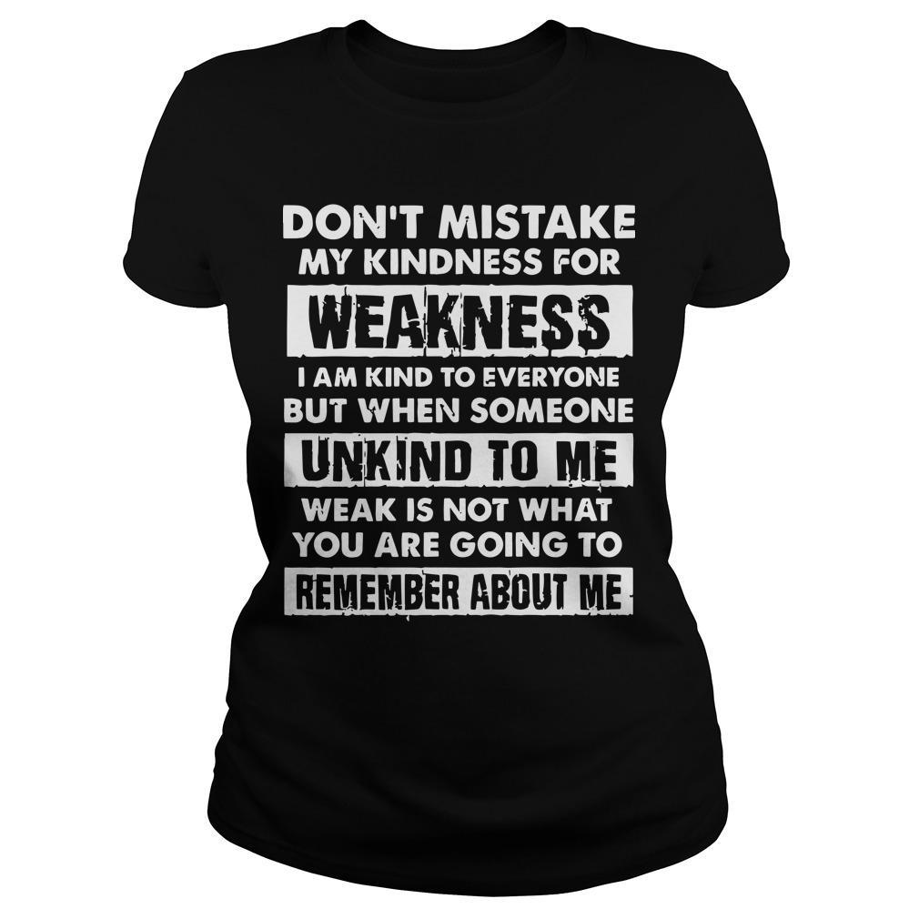Don't Mistake My Kindness For Weakness I Am Kind To Everyone Longsleeve