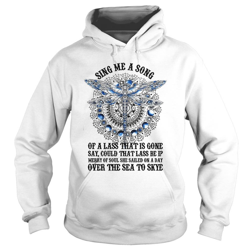 Dragonfly Sing Me A Song Of A Lass That Is Gone Hoodie