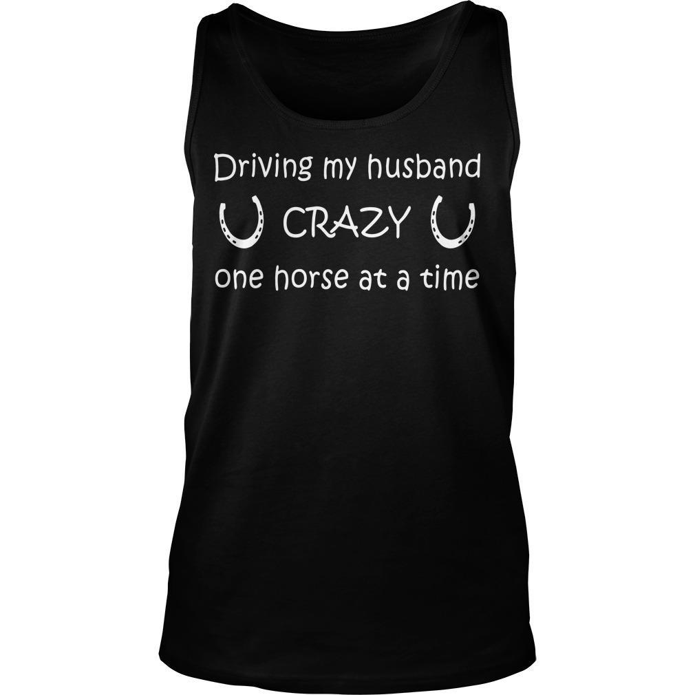Driving My Husband Crazy One Horse At A Time Tank Top