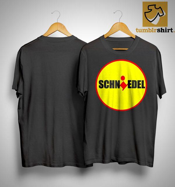 Ein Schniedel Shirt