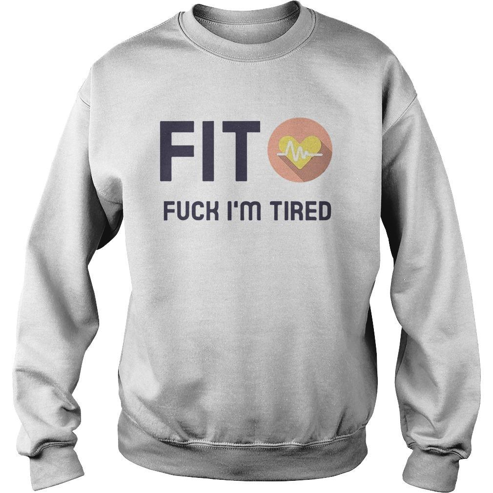 Fit Fuck I'm Tired Sweater