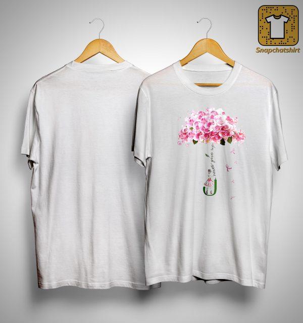 Flower Umbrella Never Give Up Shirt