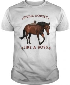 Flowers Riding Horses Like A Boss Shirt