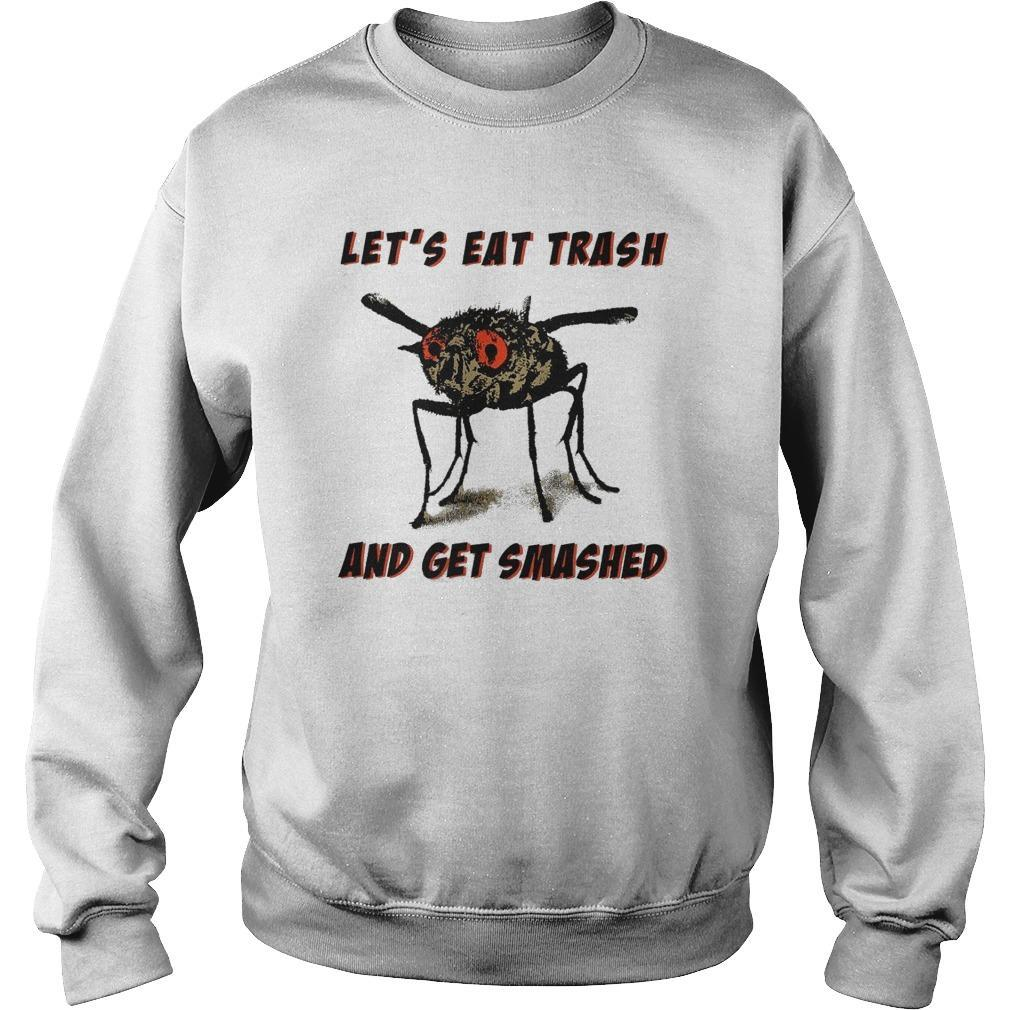 Fly Let's Eat Trash And Get Smashed Sweater