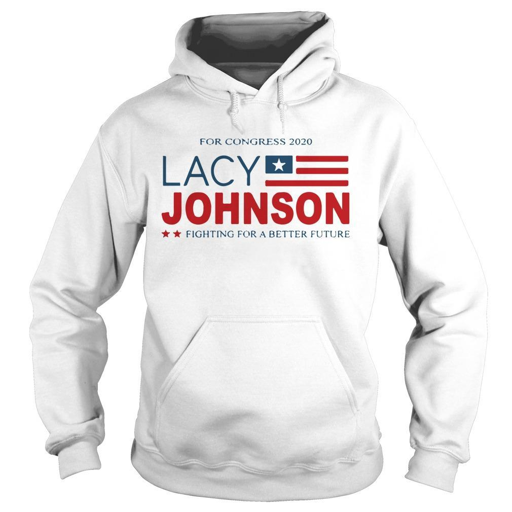 For Congress 2020 Lacy Johnson Fighting For A Better Future Hoodie