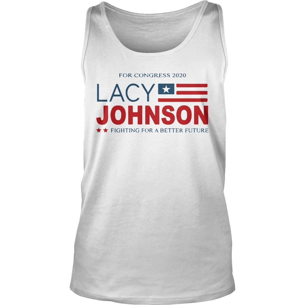 For Congress 2020 Lacy Johnson Fighting For A Better Future Tank Top