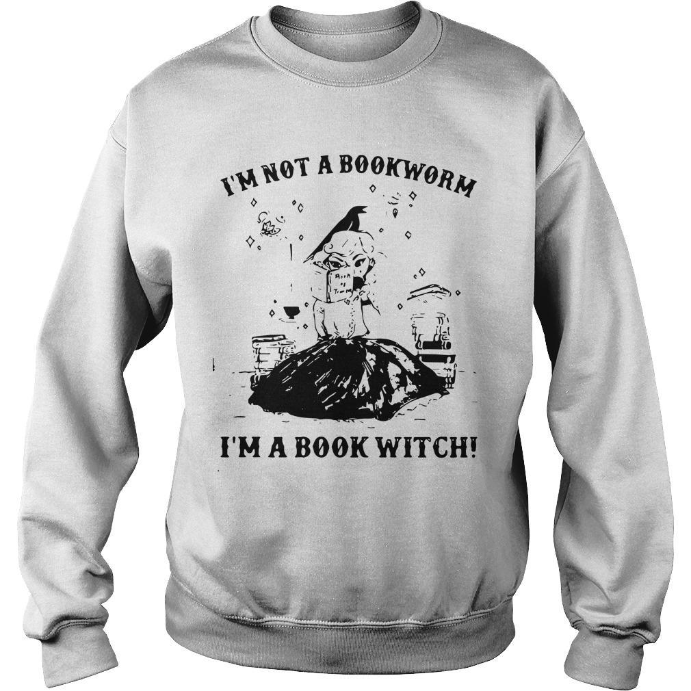 Girl I'm Not A Bookworm I'm A Book Witch Sweater