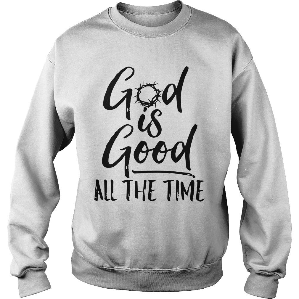 God Is Good All The Time Sweater