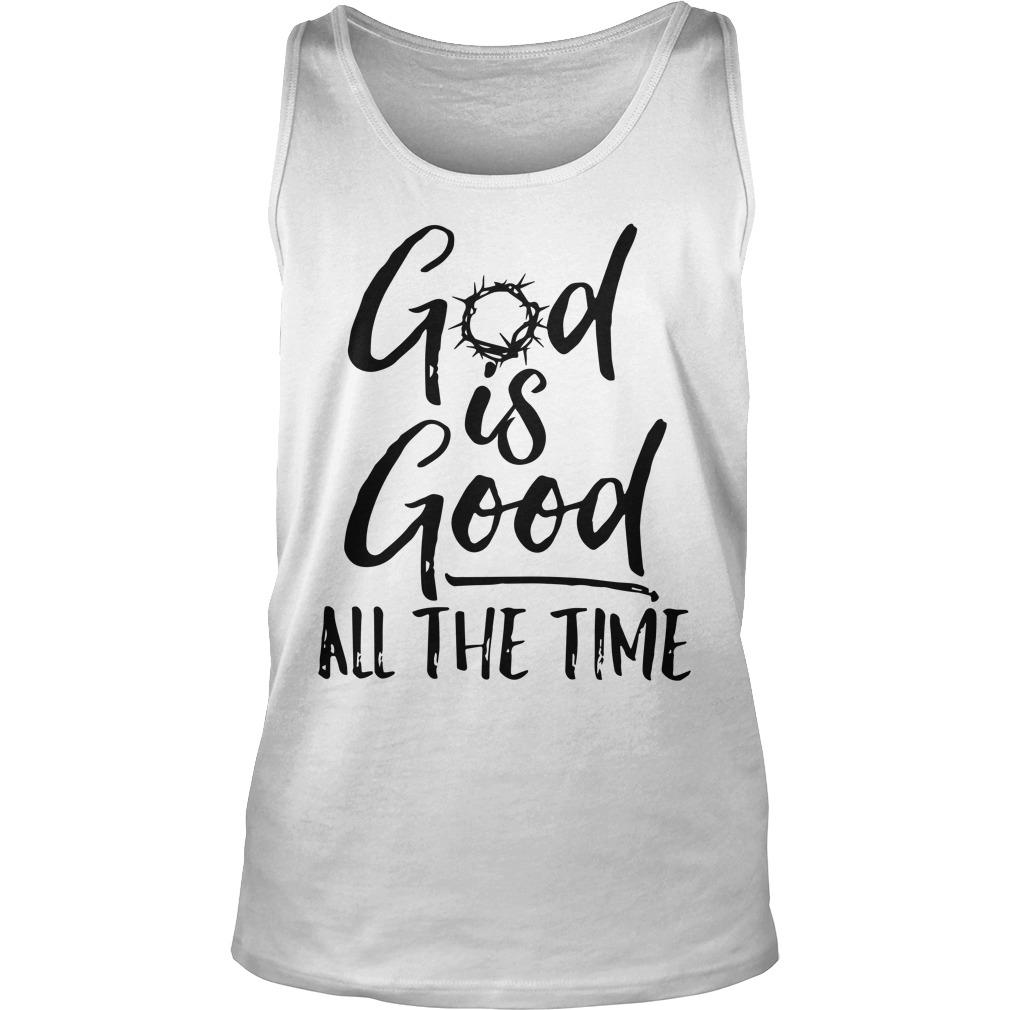 God Is Good All The Time Tank Top