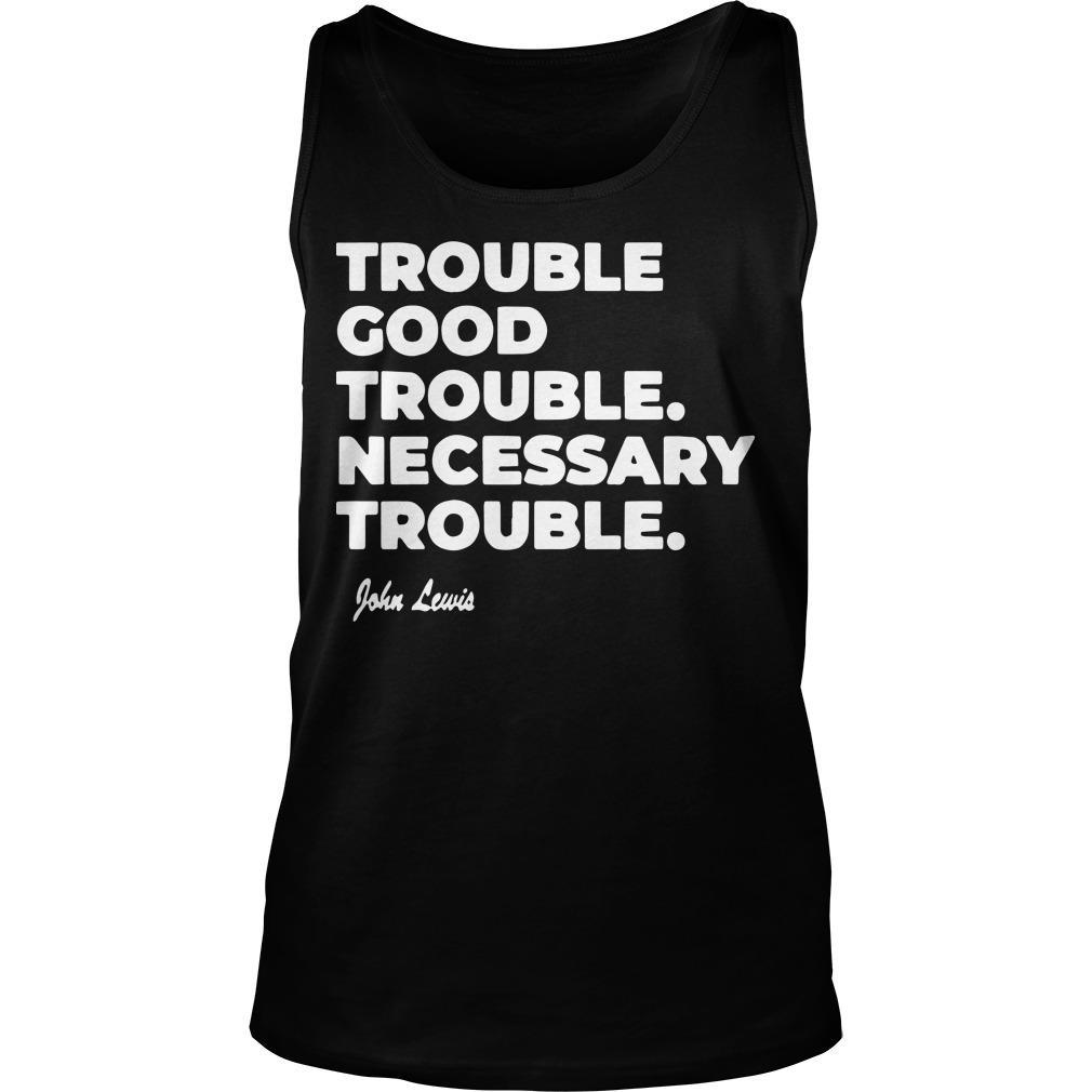 Good Trouble John Lewis T Tank Top