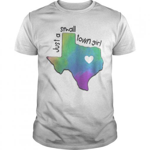 Heart Texas Just A Small Town Girl Shirt