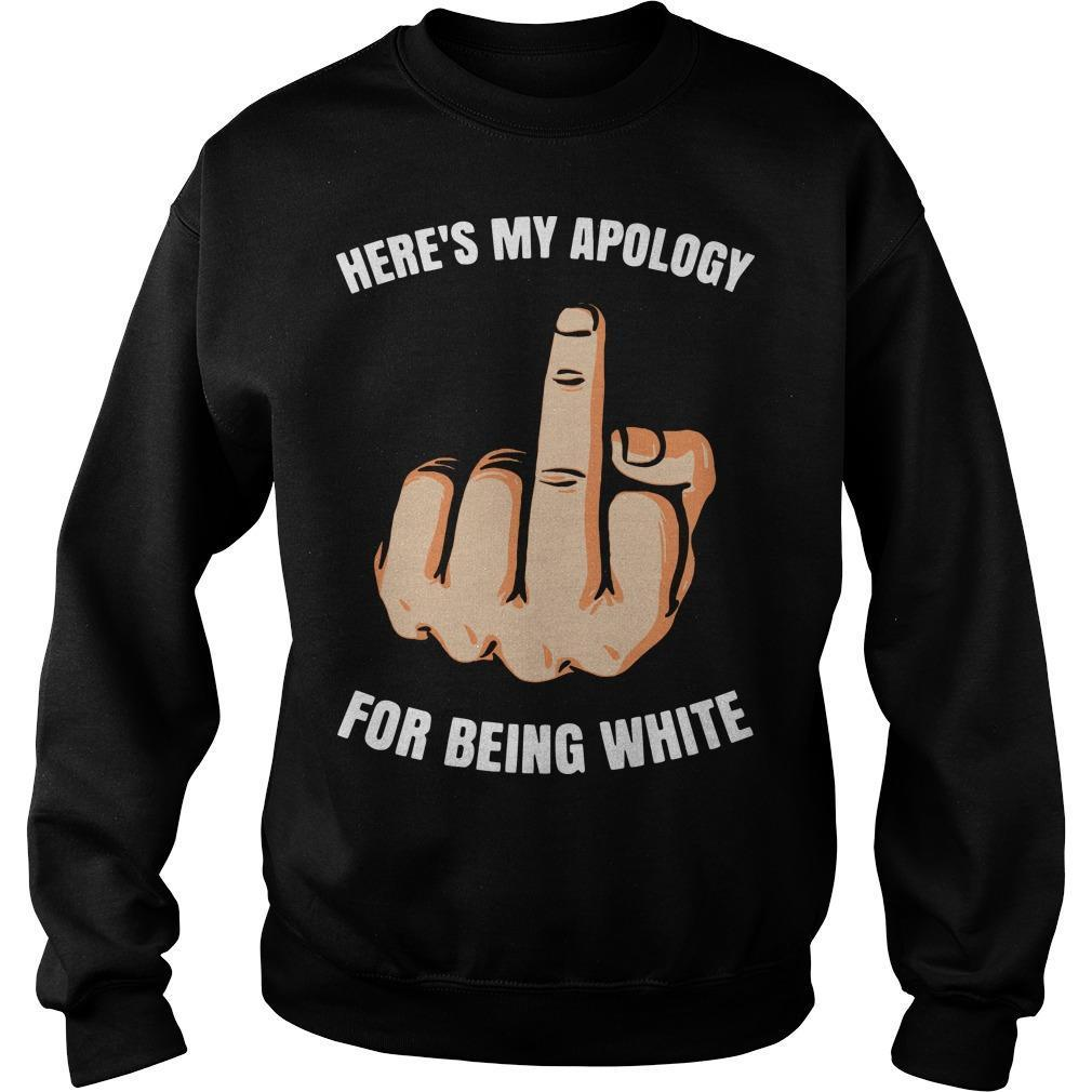 Here's My Apology For Being White Sweater
