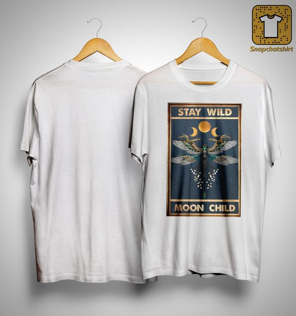 Hippie Dragonfly Stay Wild Moon Child Shirt
