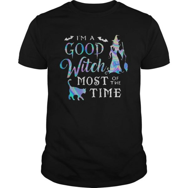 I'm A Good Witch Most Of The Time Shirt