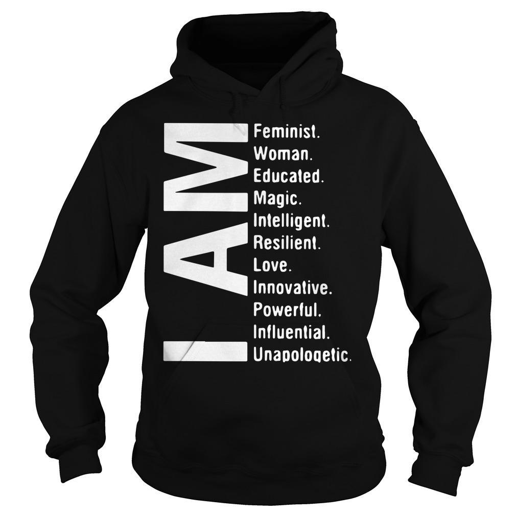 I Am Feminist Woman Educated Magic Intelligent Resilient Love Hoodie