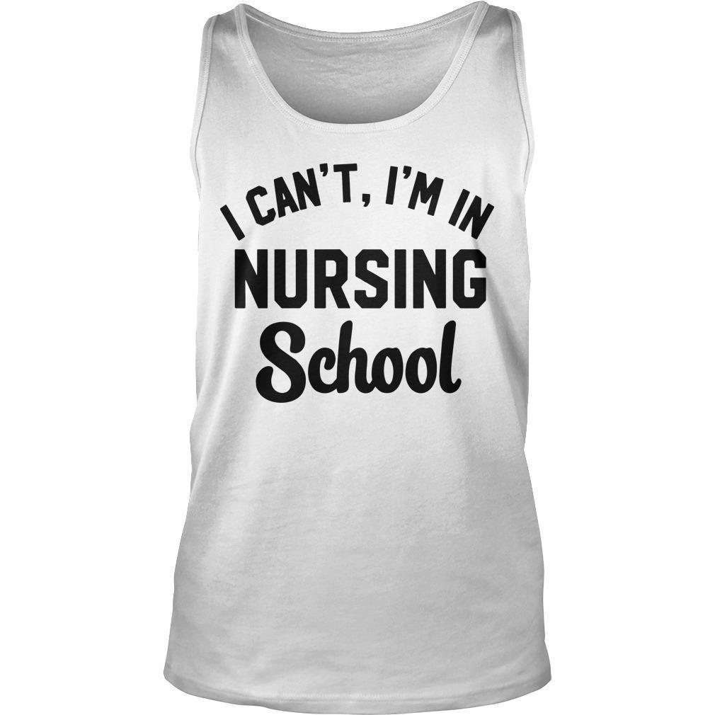 I Can't I'm In Nursing School Tank Top