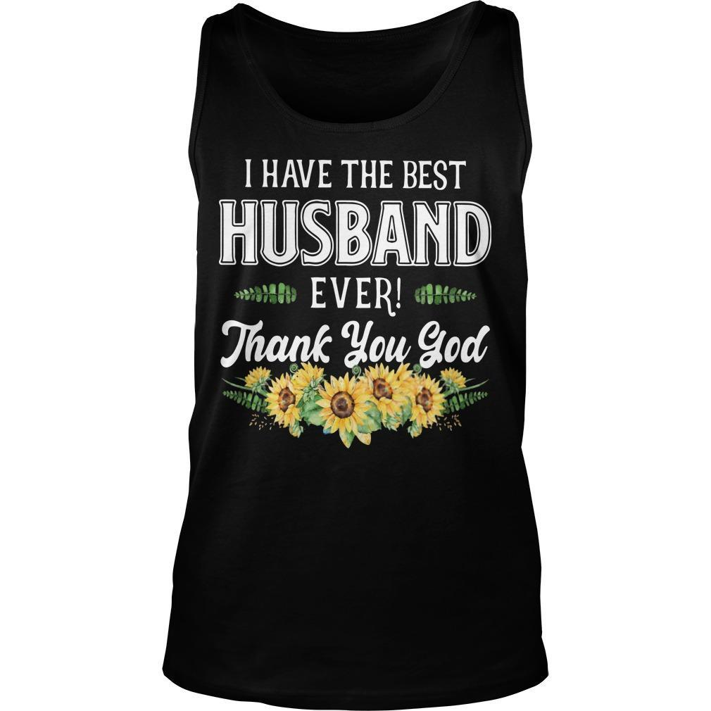 I Have The Best Husband Ever Thank You God Tank Top
