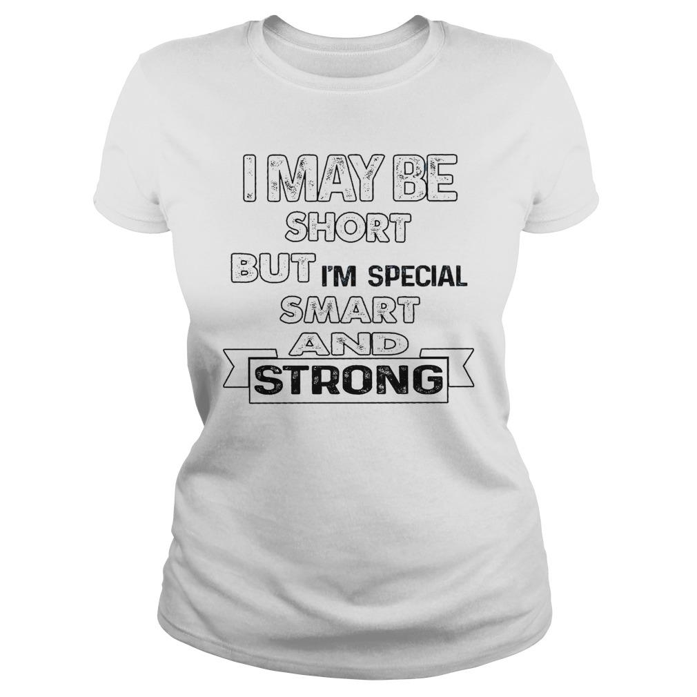I May Be Short But I'm Special Smart And Strong Tank Top