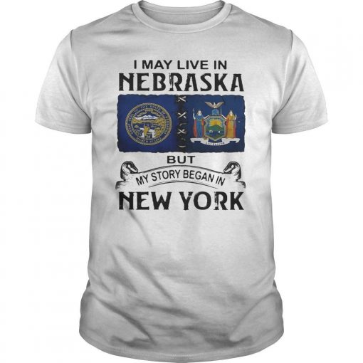 I May Live In Nebraska But My Story Began In New York Shirt