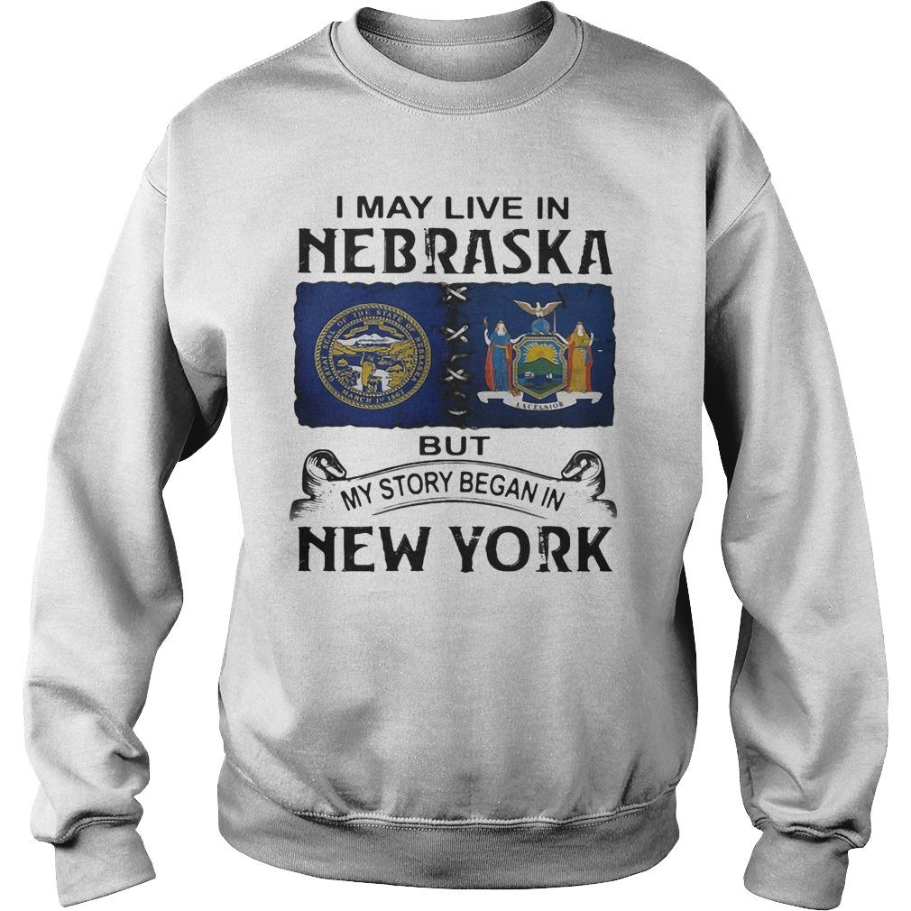 I May Live In Nebraska But My Story Began In New York Sweater