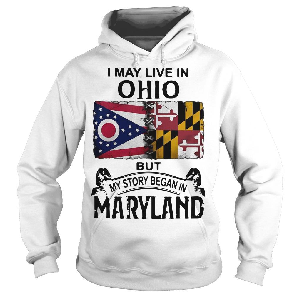 I May Live In Ohio But My Story Began In Maryland Hoodie