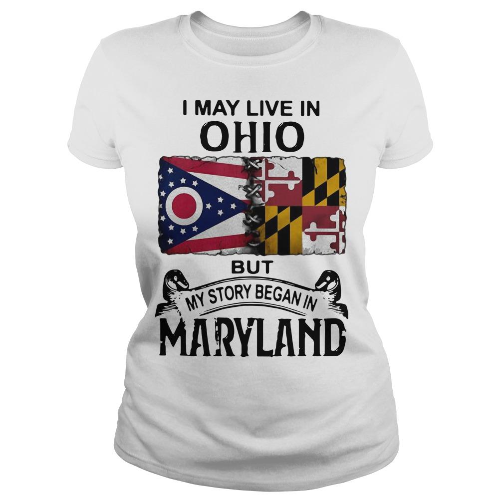 I May Live In Ohio But My Story Began In Maryland Longsleeve