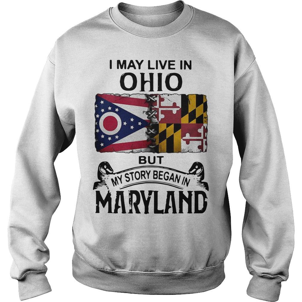 I May Live In Ohio But My Story Began In Maryland Sweater