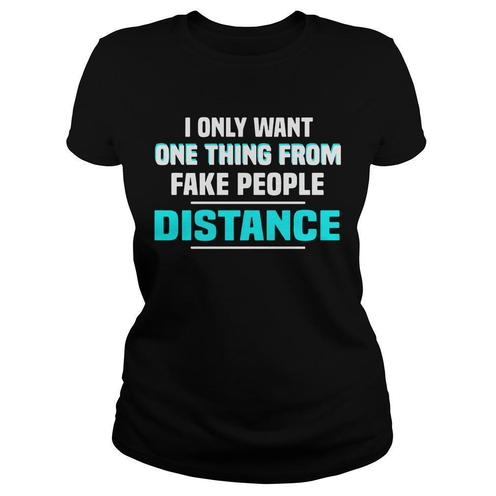 I Only Want One Thing From Fake People Distance Longsleeve