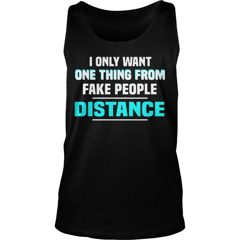 I Only Want One Thing From Fake People Distance Tank Top