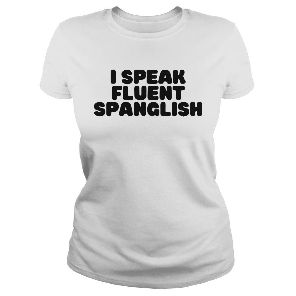 I Speak Fluent Spanglish Longsleeve