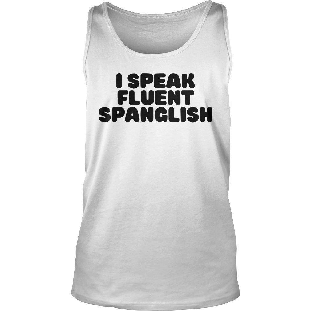 I Speak Fluent Spanglish Tank Top