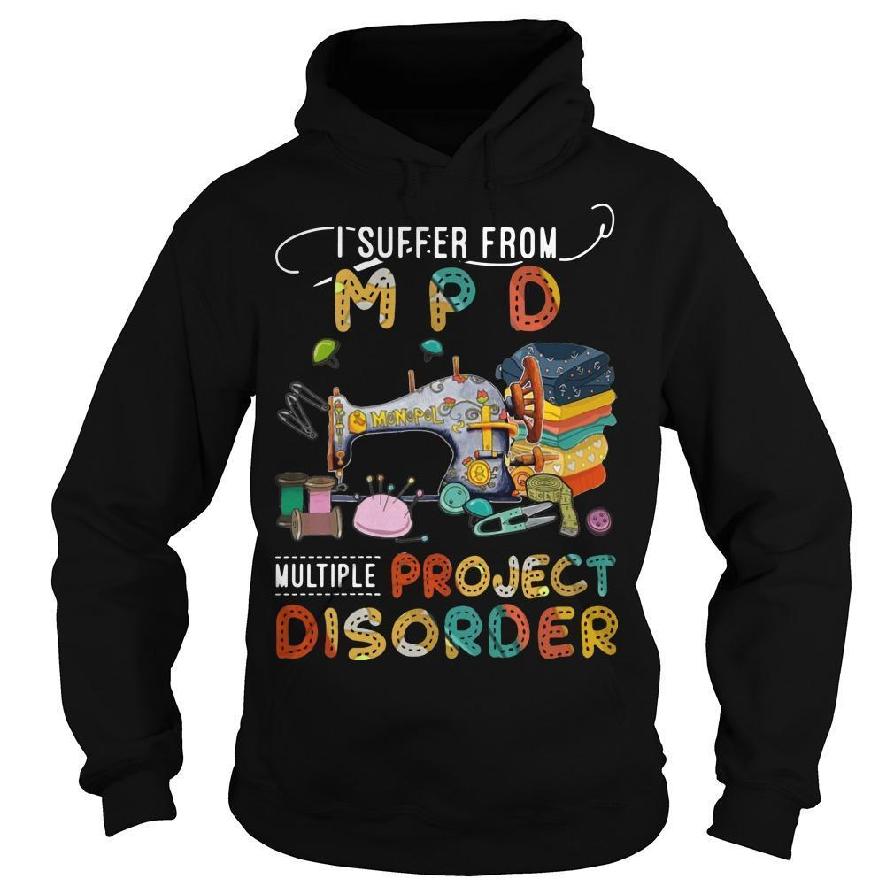 I Suffer From Mpd Multi Project Disorder Hoodie