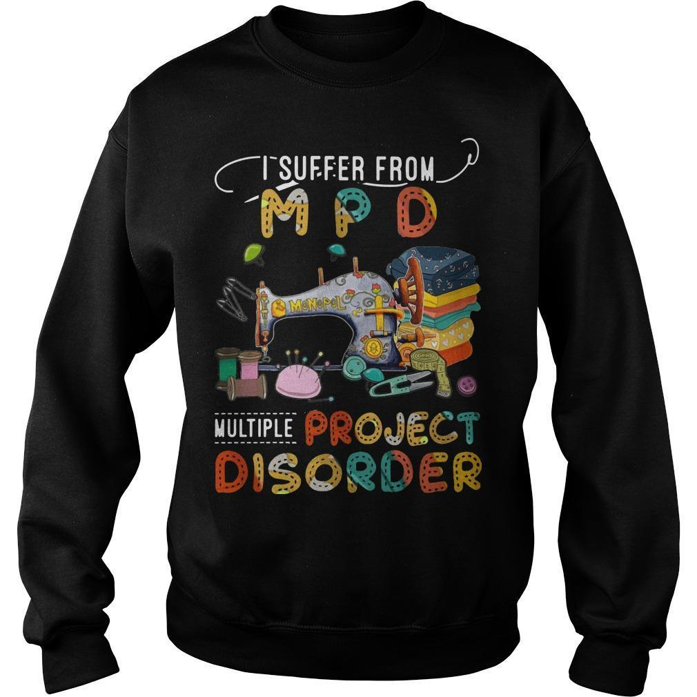 I Suffer From Mpd Multi Project Disorder Sweater