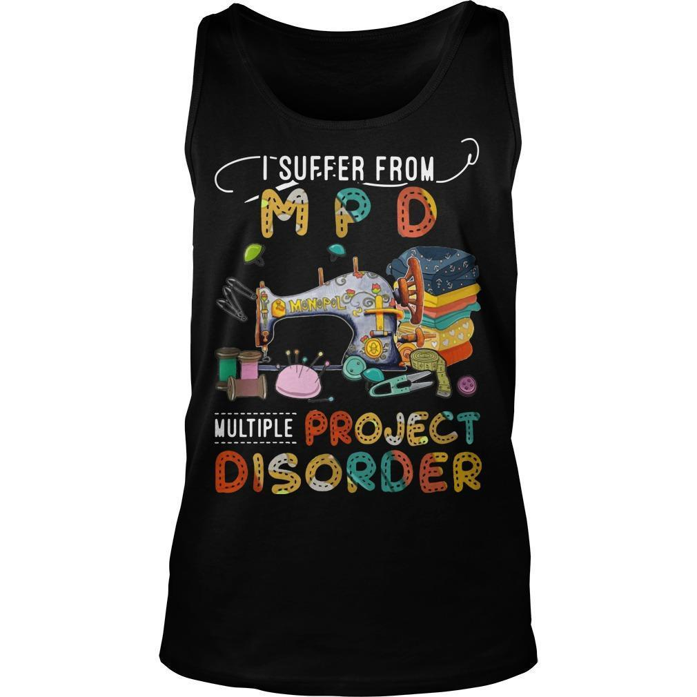 I Suffer From Mpd Multi Project Disorder Tank Top