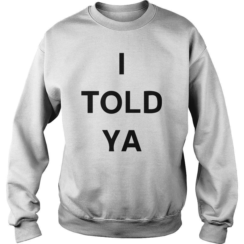 I Told Ya Sweater