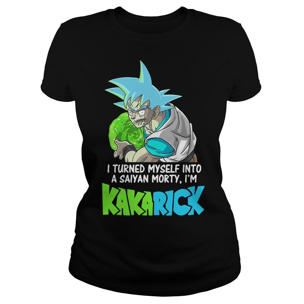 I Turned Myself Into A Saiyan Morty I'm Kakarick Longsleeve