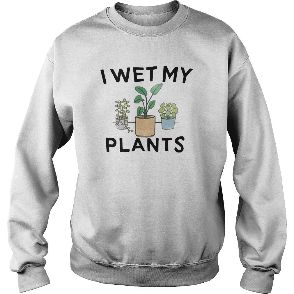 I Wet My Plants Sweater