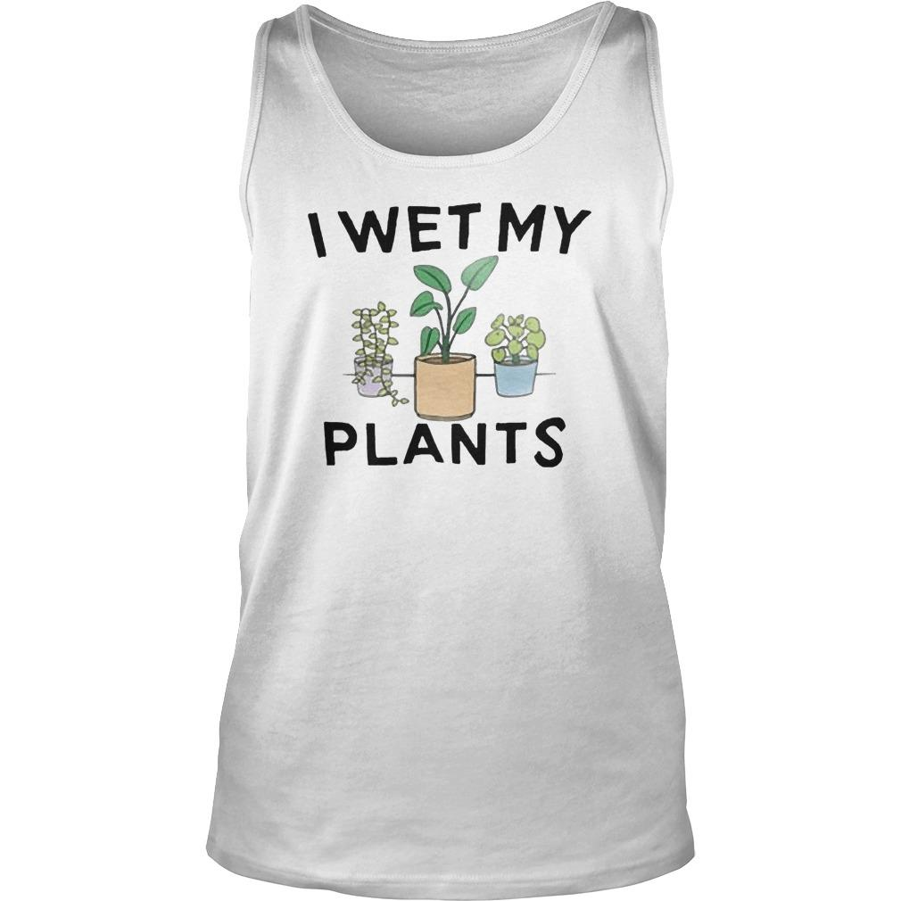 I Wet My Plants Tank Top