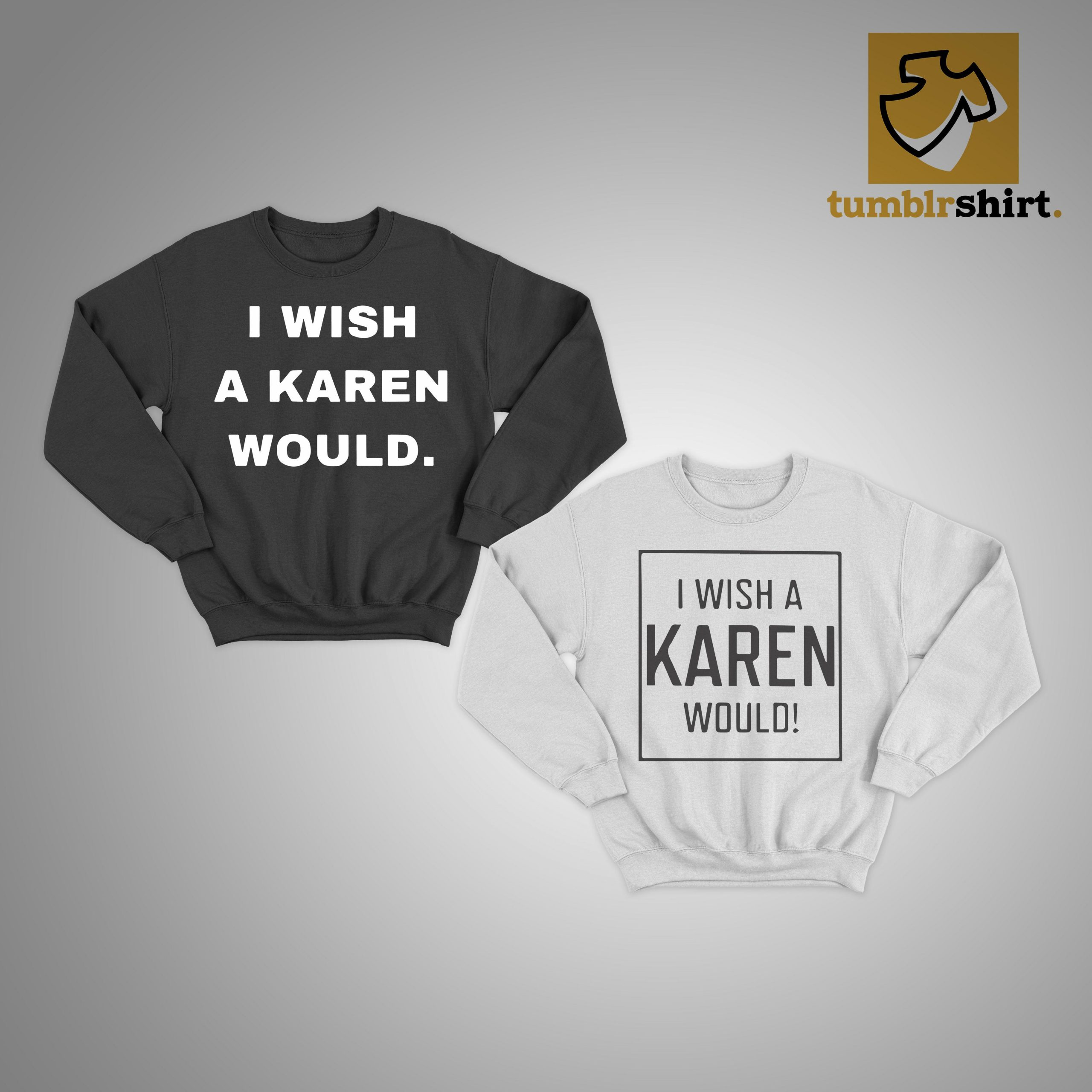 I Wish A Karen Would Sweater