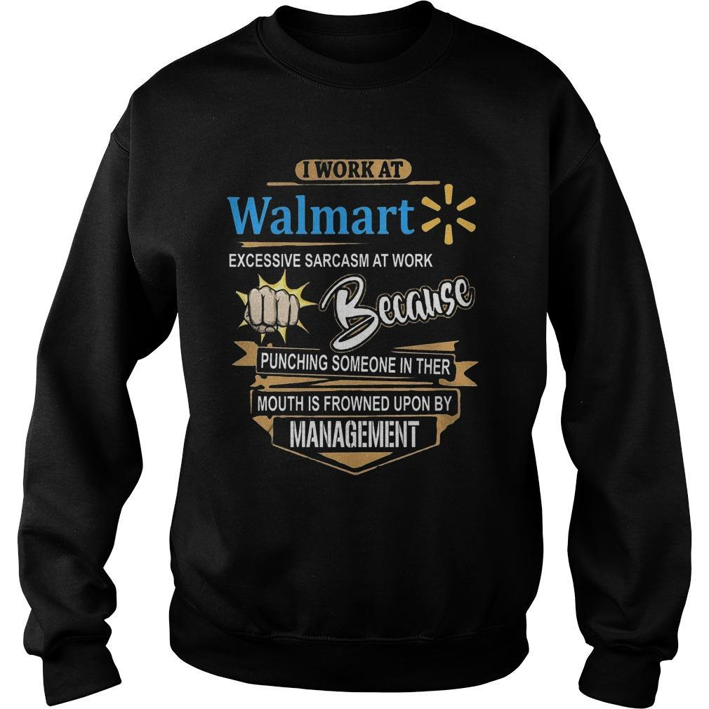 I Work At Walmart Excessive Sarcasm At Work Sweater